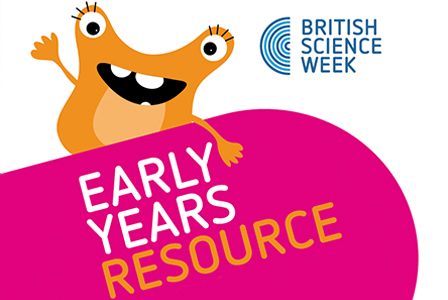 British Science Week 2019 - Early Years Resources