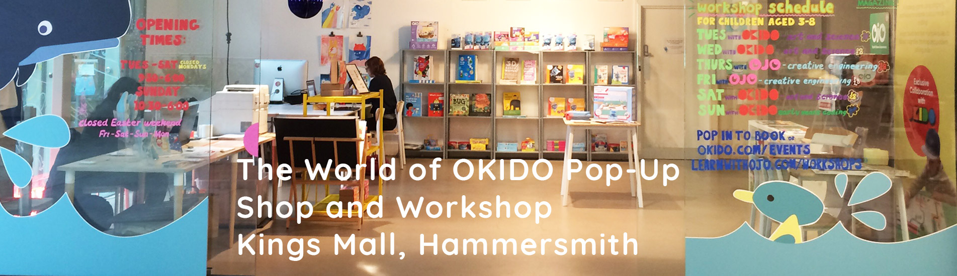 World of OKIDO Pop Up Shop and Workshop in Kings Mall, Hammersmith
