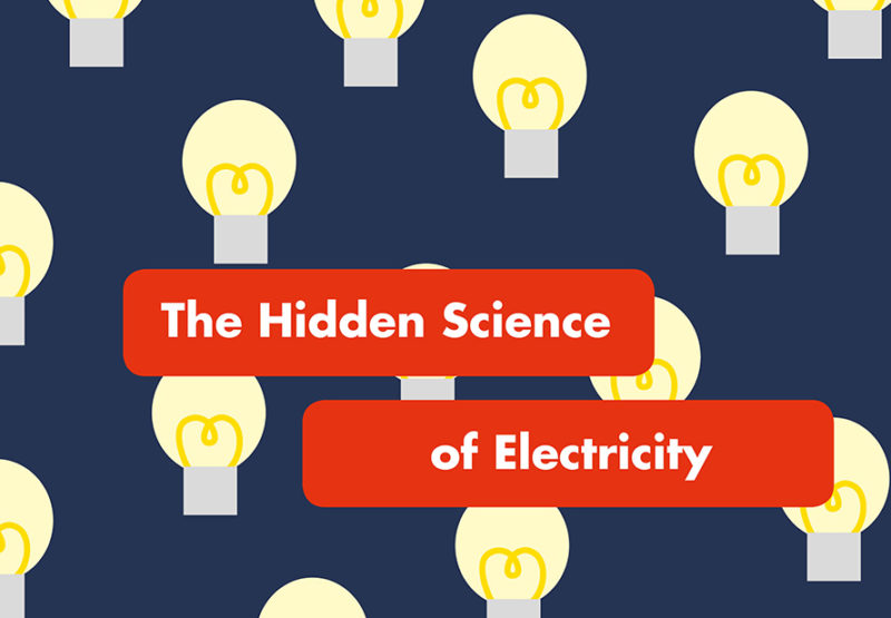 hidden science behind electricity