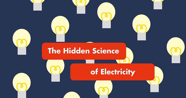 hidden science behind electricity