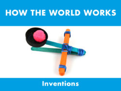 How The World Works - Inventions